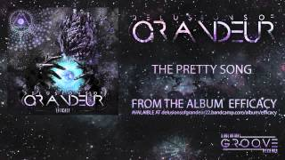 Delusions of Grandeur - The Pretty Song