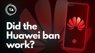 1 year later - Did the Huawei ban work?