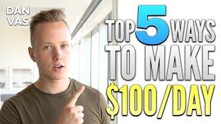 Top 5 Ways To Make $100/Day as a Broke Individual