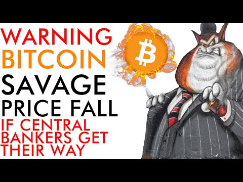 WARNING! Bitcoin Savage Price Fall If Central Banks Get Their Way [MUST SEE]