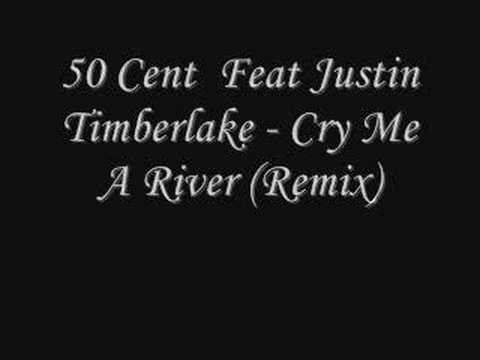 50 Cent  Feat Justin Timberlake  Cry Me A River Remix