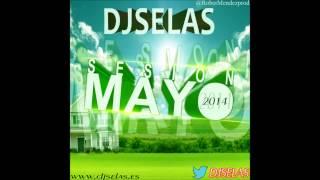 16. DJ Selas Sesion Mayo 2014