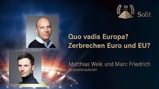 Marc Friedrich & Matthias Weik | Euro und EU vor dem Kollaps – Quo vadis Europa?