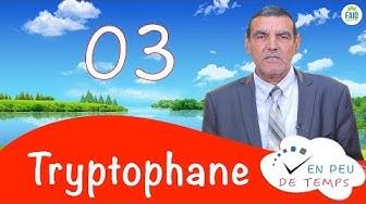 En peu de temps | Tryptophane | Dr faid | 03
