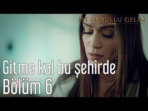 İstanbullu Gelin 6. Bölüm - Nazan Öncel - Gitme Kal Bu Şehirde