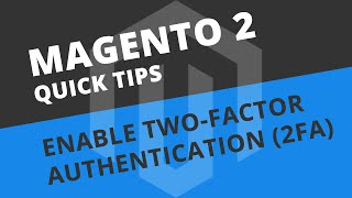 How to enable Two-Factor Authentication (2FA) in Magento 2.2
