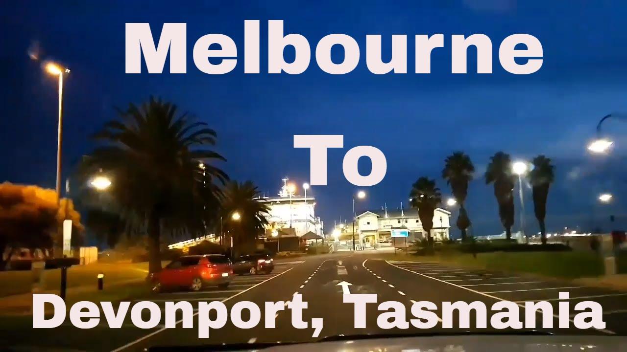 Melbourne to Devonport Tasmania using The spirit of Tasmania