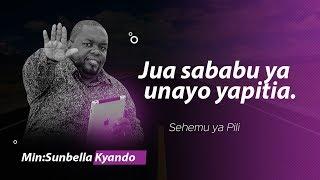 Download Jua Sababu Ya Unayo Yapitia  Minister Sunbella Kyando  Mp3