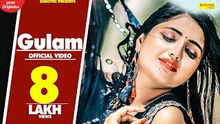 Gulam | Pooja Punjaban, Aashu Malik | Iqbal Chandana | Latest Haryanvi Songs Haryanavi 2019 Sonotek
