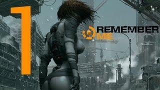 Remember Me - Gameplay Walkthrough - Part 1