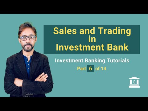 6.  Sales And Trading in an Investment Bank