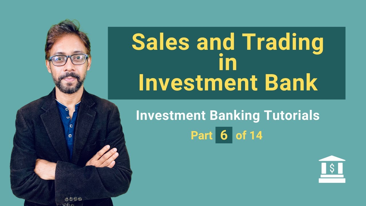 S And Trading In An Investment Bank