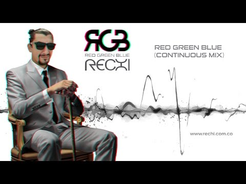 Rechi - Red Green Blue (Continuous Mix)