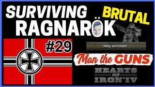 HoI4 - Man The Guns - Challenge Survive BRUTAL Ragnarok! - Part 29 - Africa is German!!