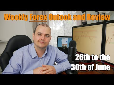 Weekly Forex Review - 26th to the 30th of June