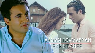 Arman Tovmasyan - Bakhtaber // Official Video Clip