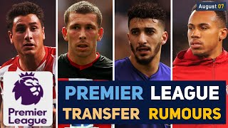 TRANSFER NEWS: PREMIER LEAGUE TRANSFER NEWS AND RUMOURS UPDATES (AUGUST 07) YouTube Videos