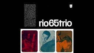 Rio 65 Trio - Rio 65 Trio (1965) [Full Album]