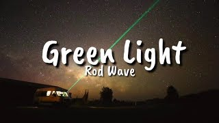 Rod Wave - Green Light (Lyrics)