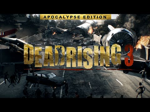 THE APOCALYPSE IS UPON US | Dead Rising 3 (Apocalypse Edition) |