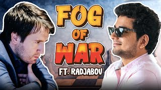 FOG of WAR ft. Radjabov