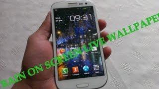 Samsung Galaxy S3 RAIN ON SCREEN LWP REVIEW