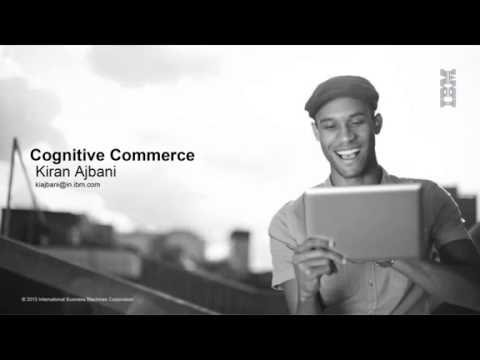 Webinar: Cognitive Commerce - This Time it's Personal Co-presented with IBM India