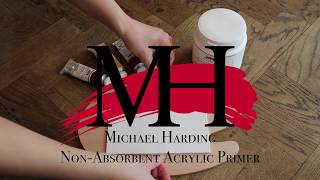 The best Primer for Artists - Michael Harding Non Absorbent-Acrylic Primer