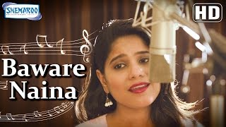 Baware Naina {HD} -  Baware Naina Songs - Jyotica Tangri - Hindi Romantic Songs