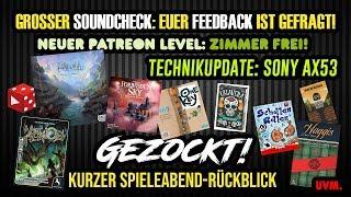 Gezockt! + SoundCheck + Technikupdate Sony AX53 + Neuer Patreon Level: Zimmer Frei!