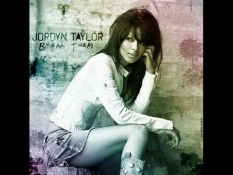 Jordyn Taylor - Break them