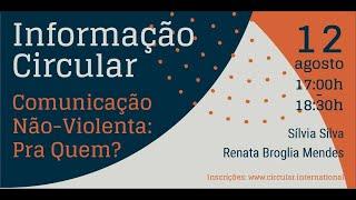 Informação Circular - Comunicação Não-Violenta - Pra quem?