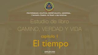Estudio de libro CAMINO, VERDAD y VIDA - Cap. 1 El tiempo