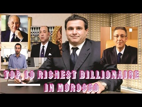 TOP 10 RICHEST PEOPLE IN MOROCCO IN 2017 with their networth in (Morocco dirham, $, CFA, Pounds)