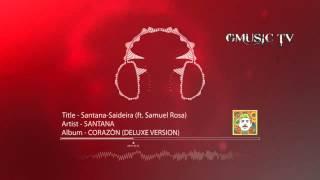 Santana-Saideira (ft. Samuel Rosa) [Spanish Version] - Audio HD