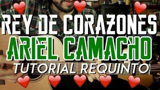 Rey de Corazones - Ariel Camacho - Tutorial - REQUINTO - Como tocar en Guitarra