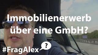 Wie funktioniert der Immobilienerwerb über eine GmbH oder UG? - #Frag Alex
