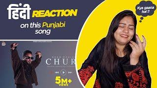 Reaction on Churi || Khan Bhaini || Shipra Goyal ||