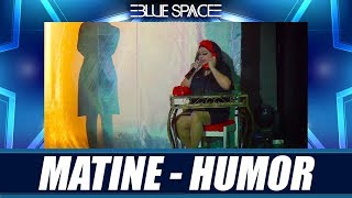 Blue Space Oficial - Matine - Humor - 07.04.19