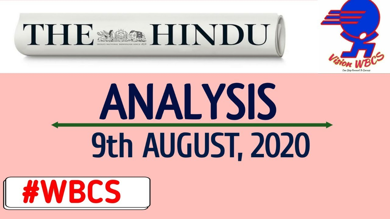 The Hindu Newspaper Analysis For 8th and 9th  August, 2020 (Current Affairs For WBCS )