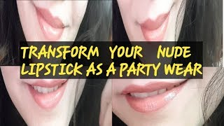 HOW TO WEAR A NUDE LIPSTICK PERFECTLY FOR A PARTY & MARRIAGE||  LIPSTICK लगाने का सही तरीका