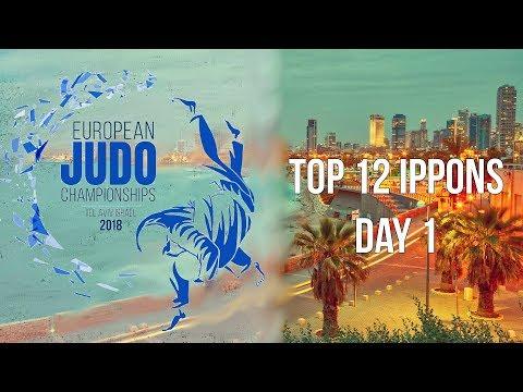 European Judo Championships 2018 Tel Aviv Top 12 ippons of day 1