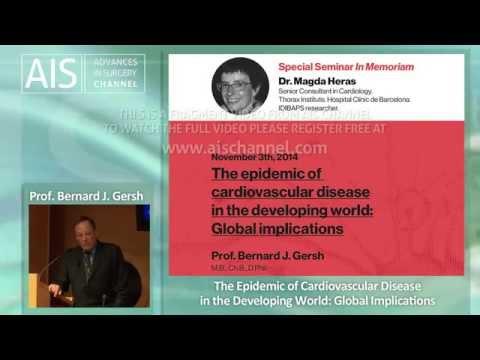 The epidemic of cardiovascular disease by Prof. Bernard Gersh