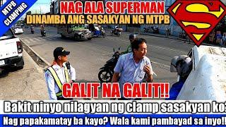 BARANGAY COMPLAIN: NAG ALA SUPERMAN DAHIL SA PAGKA CLAMP NG SASAKYAN | MTPB CLAMPING OPERATION