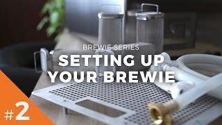 Brewie Series #2 - Setting Up Your Brewie