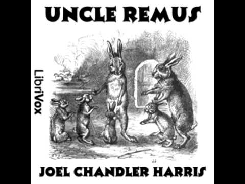 Uncle Remus, by Joel Chandler Harris (FULL audiobook)