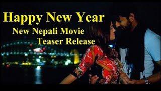 HAPPY NEW YEAR | New Nepali चलचित्र Teaser Release Program | KUSHAL /SANDHYA