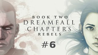 Dreamfall Chapters Book Two: Rebels (Ep. 6 - Whistleblower)