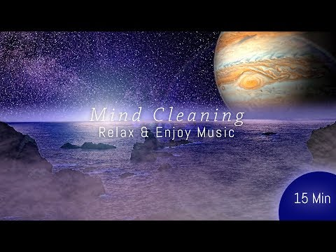 Mind Cleaning Music - 15 minutes pure clean energy music with nature sound 🌸|269