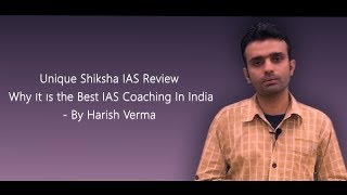 Unique Shiksha IAS Review- Why It Is the Best IAS Coaching In India - By Harish Verma